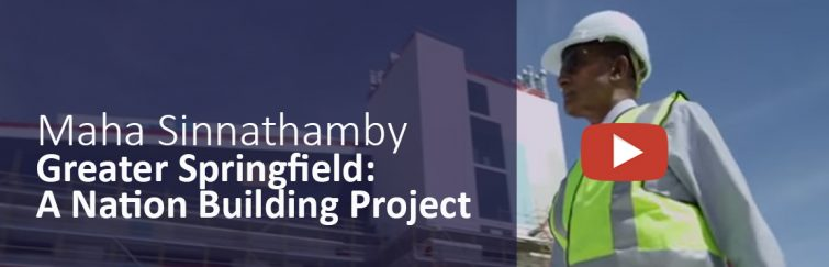 Maha Sinnathamby: Greater Springfield - A Nation Building Project